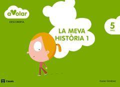 A VOLAR! DESCOBERTA 1. LA MEVA HISTÒRIA. 5 ANYS