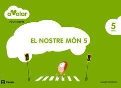 A VOLAR! DESCOBERTA 5. EL NOSTRE MÓN. 5 ANYS
