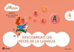 A VOLAR! LLENGUA. DESCOBREIXO LES PECES DE LA LLENGUA 2. 4 ANYS