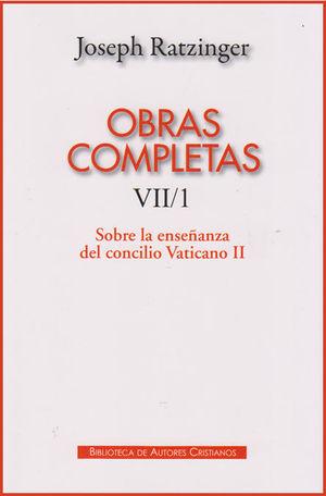 OBRAS COMPLETAS VII/1 RATZINGER-SOBRE LA ENSEÑANZA DEL CONC