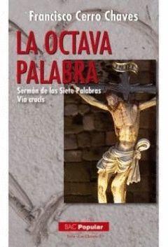 OCTAVA PALABRA:SERMON DE LAS SIETE PALABRAS VIA CRUCIS