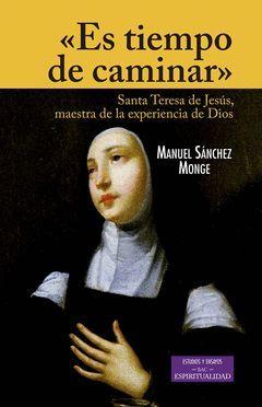 ES TIEMPO DE CAMINAR:SANTA TERESA DE JESUS MAESTRA EXP.DIOS