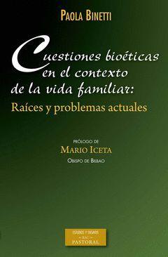 CUESTIONES BIOETICAS EN CONTEXTO VIDA FAMILIAR:RAICES Y PRO