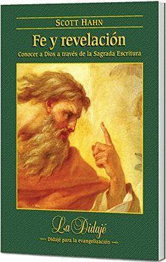 FE Y REVELACION:CONOCER A DIOS A TRAVES DE LA SAGRADA ESCRI