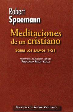 MEDITACIONES DE UN CRISTIANO:SOBRE LOS SALMOS 1-51
