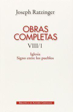 OBRAS COMPLETAS VIII/1 (RATZINGER) IGLESIA SIGNO ENTRE PUEB