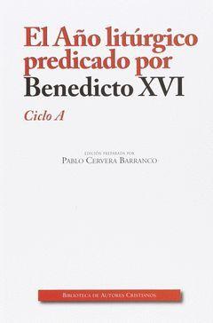 EL AÑO LITÚRGICO PREDICADO POR BENEDICTO XVI. CICLO A