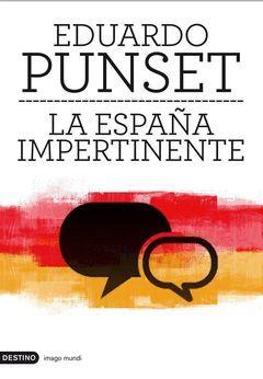 ESPAÑA IMPERTINENTE,LA. DESTINO-IMAGO MUNDI-222-DURA