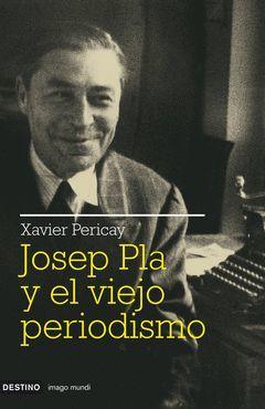JOSEP PLA Y EL VIEJO PERIODISMO.IMAGO MUNDI-161-RUST