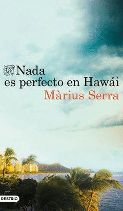 NADA ES PERFECTO EN HAWAI.DESTINO-RUST