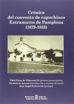 CRONICA DEL CONVENTO DE CAPUCHINOS EXTRAMUROS DE PAMPLONA