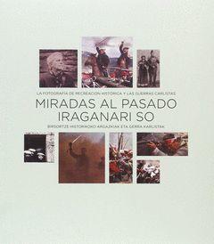 MIRADAS AL PASADO / IRAGANARI SO