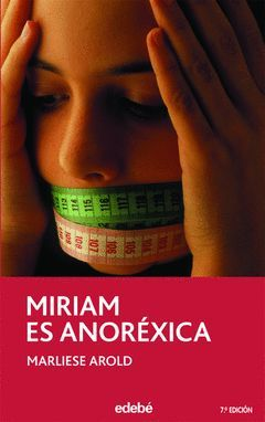 MIRIAM ES ANOREXICA