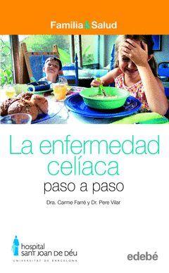 ENFERMEDAD CELIACA,LA.PASO A PASO.EDEBE-FAMILIA Y SALUD-RUST