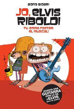 JO, ELVIS RIBOLDI TU, EMMA FOSTER: EL MUSICAL
