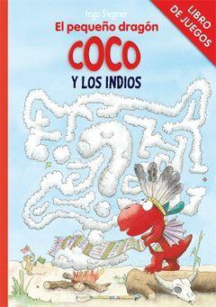 LIBRO DE JUEGOS - EL PEQUEÑO DRAGÓN COCO Y LOS INDIOS