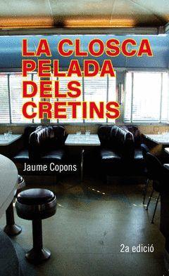 LA CLOSCA PELADA DELS CRETINS