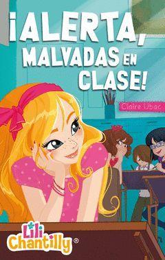LILI CHANTILLY 02.¡ALERTA, MALVADAS EN EL COLEGIO!GALERA-RUS-INF