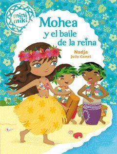 MINIMIKI 3. MOHEA Y EL BAILE DE LA REINA