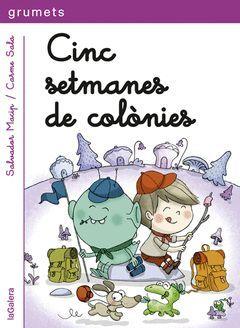 CINC SETMANES DE COLÒNIES