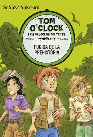 TOM O'CLOCK 8. FUGIDA DE LA PREHISTORIA