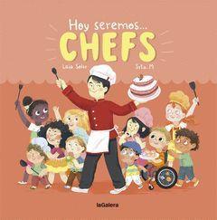 HOY SEREMOS... CHEFS