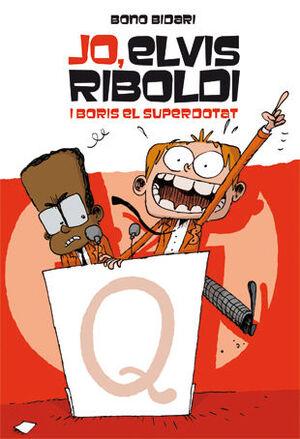 ELVIS RIBOLDI I BORIS EL SUPERDOTAT