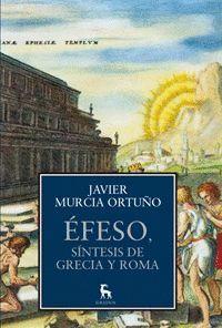 ÉFESO, SÍNTESIS DE GRECIA Y ROMA. GREDOS-RUST