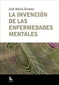 INVENCION DE LAS ENFERMEDADES MENTALES,LA