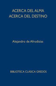 ACERCA DEL ALMA./ACERCA DEL DESTINO. BIBL. CLASICA GREDOS