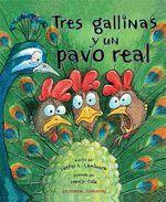 TRES GALLINAS Y UN PAVO REAL