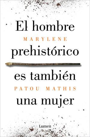 EL HOMBRE PREHISTORICO ES TAMBIEN UNA MUJER