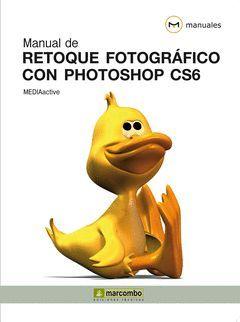 MANUAL DE RETOQUE FOTOGRÁFICO CON PHOTOSHOP CS6