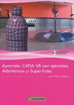 APRENDER CATIA V5 CON EJERCICIOS: ALÁMBRICOS Y SUPERFICIES. MARCOMBO-RUST