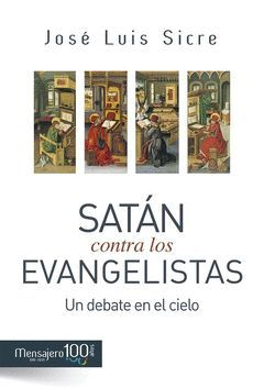 SATAN CONTRA LOS EVANGELISTAS:UN DEBATE EN EL CIELO