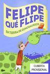 FELIPE QUE FLIPE-02.EN TIERRA DE DINOSAURIS.MOLINO-RUST
