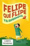 FELIPE QUE FLIPE-01.Y EL SUPERMOVIL.MOLINO-JUV-RUST