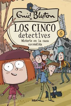 LOS CINCO DETECTIVES 6. MISTERIO EN LA CASA ESCONDIDA