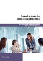COMUNICACIÓN EN LAS RELACIONES PROFESIONALES. PARANINFO