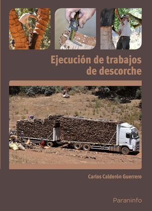 EJECUCIÓN DE TRABAJOS DE DESCORCHE DEL ALCORNOQUE