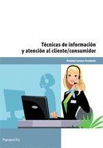 TECNICAS INFORMACION Y ATENCION AL CLIENTE/CONSUMIDOR
