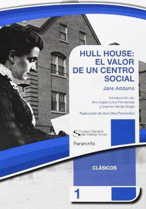 HULL HOUSE: EL VALOR DE UN CENTRO SOCIAL
