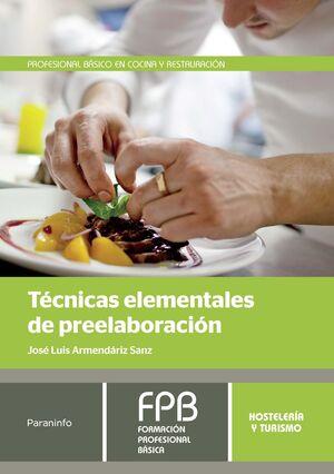 TÉCNICAS ELEMENTALES DE PREELABORACIÓN - F.P. HOSTELERÍA Y TURISMO