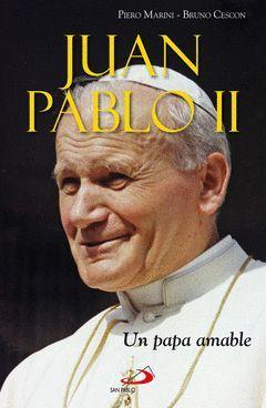 JUAN PABLO II. UN PAPA AMABLE