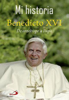 MI HISTORIA. BENEDICTO XVI