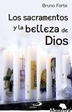 LOS SACRAMENTOS Y LA BELLEZA DE DIOS