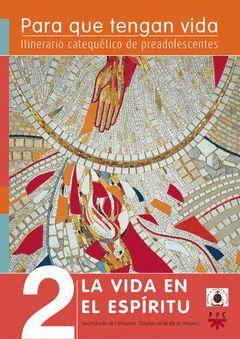 PARA QUE TENGAN VIDA 2: LA VIDA EN EL ESPÍRITU. ITINERARIO CATEQUÉTICO DE PREADO