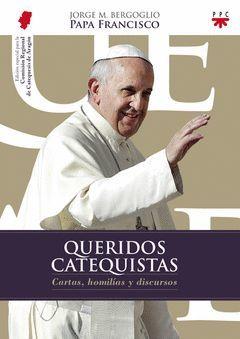 QUERIDOS CATEQUISTAS: CARTAS, HOMILÍAS Y DISCURSOS