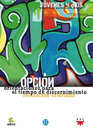 OPCIÓN: ORIENTACIONES PARA EL TIEMPO DE DISCERNIMIENTO
