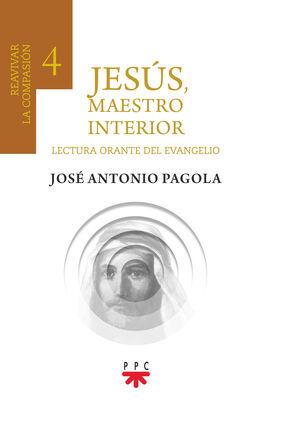 JESÚS, MAESTRO INTERIOR 4.REAVIVAR LA COMPASIÓN
